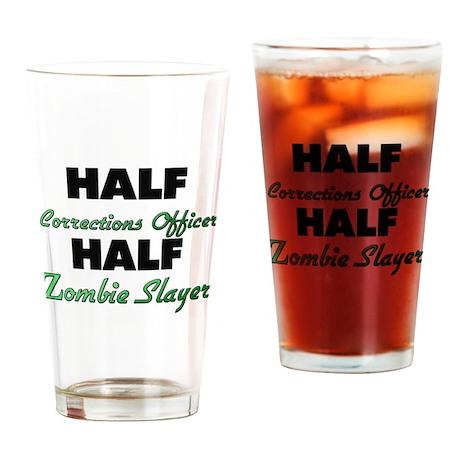 Half Corrections Officer Half Zombie Slayer Drinki
