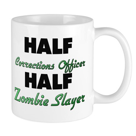 Half Corrections Officer Half Zombie Slayer Mugs