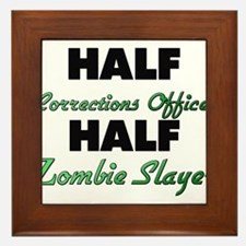 Half Corrections Officer Half Zombie Slayer Framed