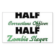 Half Corrections Officer Half Zombie Slayer Sticke