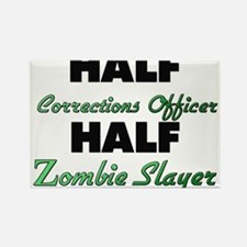 Half Corrections Officer Half Zombie Slayer Magnet