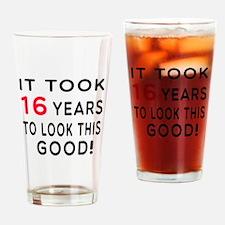 It Took 16 Birthday Designs Drinking Glass