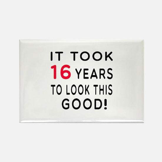 It Took 16 Birthday Designs Rectangle Magnet
