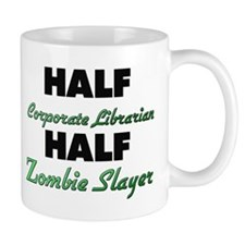Half Corporate Librarian Half Zombie Slayer Mugs