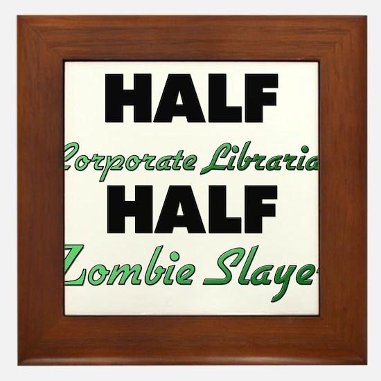 Half Corporate Librarian Half Zombie Slayer Framed
