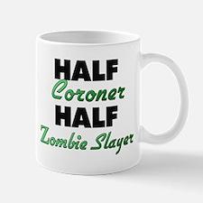 Half Coroner Half Zombie Slayer Mugs