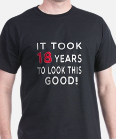 It Took 18 Birthday Designs T-Shirt