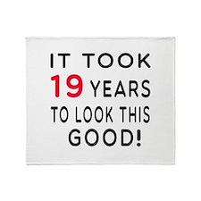 It Took 19 Birthday Designs Throw Blanket