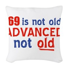 69 years is not old Woven Throw Pillow