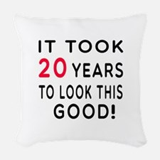 It Took 20 Birthday Designs Woven Throw Pillow
