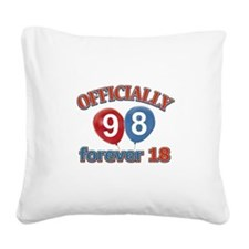 Officially 98 forever 18 Square Canvas Pillow