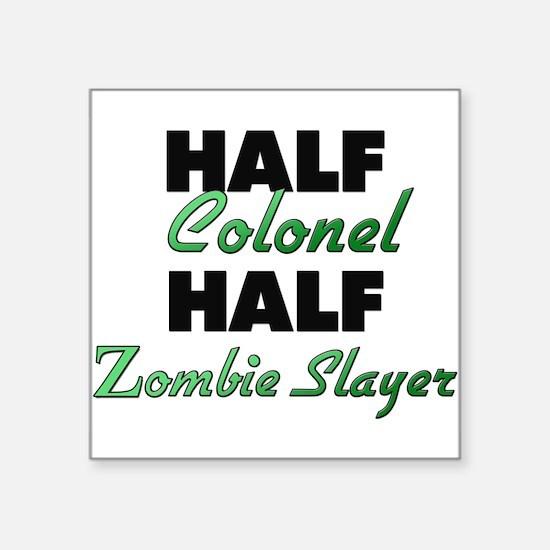 Half Colonel Half Zombie Slayer Sticker