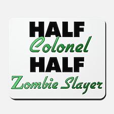 Half Colonel Half Zombie Slayer Mousepad