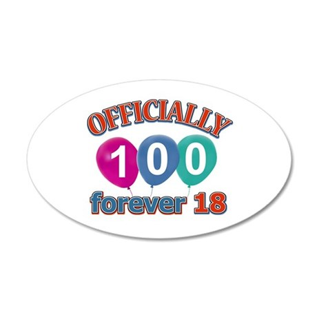 Officially 100 forever 18 20x12 Oval Wall Decal