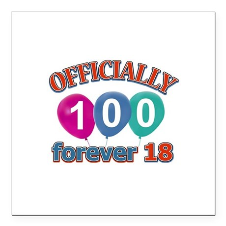 "Officially 100 forever 18 Square Car Magnet 3"" x 3"