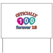 Officially 100 forever 18 Yard Sign