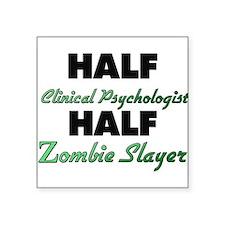 Half Clinical Psychologist Half Zombie Slayer Stic