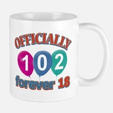 Officially 102 forever 18 Mug