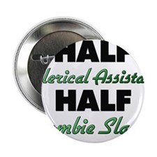 "Half Clerical Assistant Half Zombie Slayer 2.25"" B"