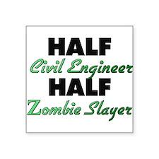 Half Civil Engineer Half Zombie Slayer Sticker
