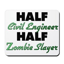Half Civil Engineer Half Zombie Slayer Mousepad