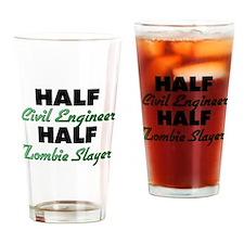Half Civil Engineer Half Zombie Slayer Drinking Gl