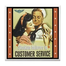 """Skookum believes in Customer Service""Tile Coaster"