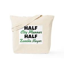 Half City Planner Half Zombie Slayer Tote Bag