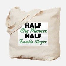 Half City Planner Half Zombie Slayer Tote Bag