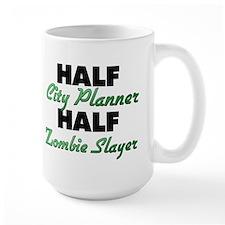Half City Planner Half Zombie Slayer Mugs