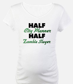 Half City Planner Half Zombie Slayer Shirt