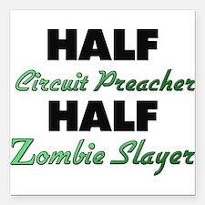 Half Circuit Preacher Half Zombie Slayer Square Ca