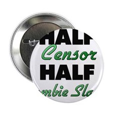 "Half Censor Half Zombie Slayer 2.25"" Button"