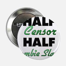 "Half Censor Half Zombie Slayer 2.25"" Button"