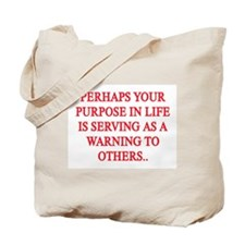 YOUR PURPOSE IN LIFE Tote Bag