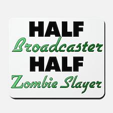 Half Broadcaster Half Zombie Slayer Mousepad