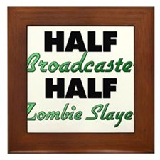 Half Broadcaster Half Zombie Slayer Framed Tile