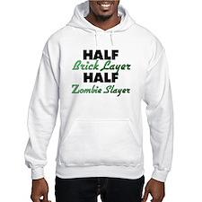 Half Brick Layer Half Zombie Slayer Hoodie