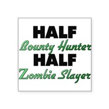 Half Bounty Hunter Half Zombie Slayer Sticker