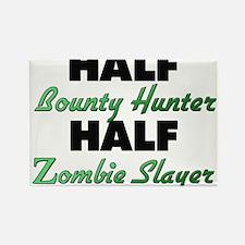 Half Bounty Hunter Half Zombie Slayer Magnets