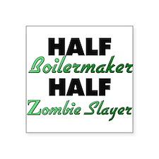 Half Boilermaker Half Zombie Slayer Sticker
