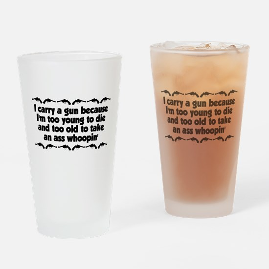Too Old For An Ass Whoopin' Drinking Glass