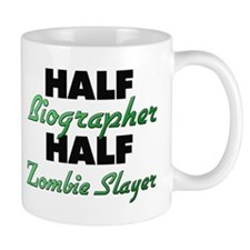 Half Biographer Half Zombie Slayer Mugs