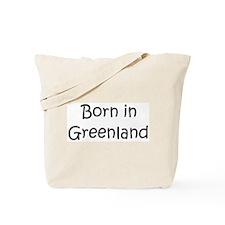Born in Greenland Tote Bag