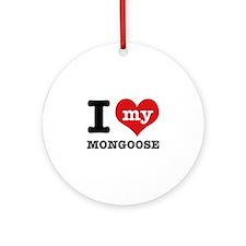 I love my MONGOOSE Ornament (Round)
