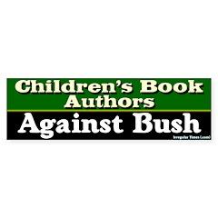 Children's Authors Against Bush Bumper Sticker