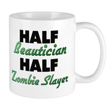 Half Beautician Half Zombie Slayer Mugs