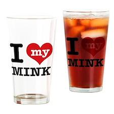 I love my Mink Drinking Glass