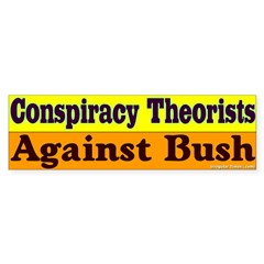 Conspiracy Theorists Bumper Bumper Sticker