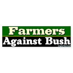 Farmers Against Bush Bumper Bumper Sticker